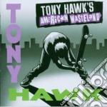 Ost - Tony Hawk's American Wasteland cd musicale di TONY HAWK-VV.AA.
