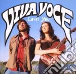 Voce Viva - Viva Voce Loves You cd musicale di VIVA VOCE