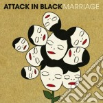 Attack In Black - Marriage cd musicale