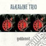 Alkaline Trio - Goddamnit cd musicale di Trio Alkaline
