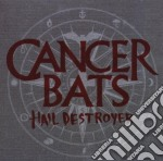 Cancer Bats - Hail Destroyer cd musicale di Bats Cancer