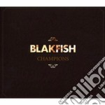Blakfish - Champions cd musicale di BLACKFISH