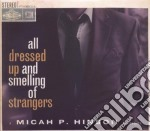 ALL DRESSED UP AND SMELLING               cd musicale di P.hinson Micah