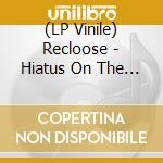 (LP VINILE) Hiatus on the horizon lp vinile di Recloose