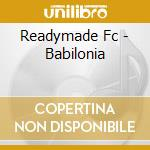 Readymade Fc-babilonia - Readymade Fc-babilonia cd musicale di READYMADE