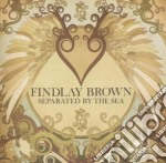 SEPARATED BY THE SEA cd musicale di BROWN FINDLAY
