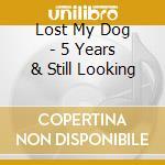 Lost my dog cd musicale di Artisti Vari