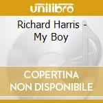 My boy cd musicale di Richard Harris