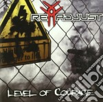 THE LEVEL OF COURAGE                      cd musicale di READJUST