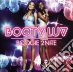 Luv, Booty - Boogie 2nite cd musicale di Luv Booty