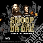 Snoop Doggy Dog & Dr Dre - From Compton To Long Beach cd musicale di SNOOP DOGGY DOG & DR. DREE