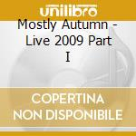 Live 2009/1 cd musicale di Autumn Mostly