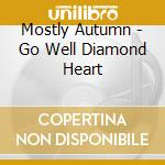 Go well,diamond heart cd musicale di Autumn Mostly