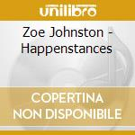 HAPPENSTANCES cd musicale di JOHNSOTON ZOE
