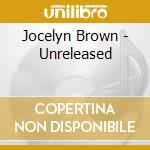 UNRELEASED cd musicale di BROWN JOCELYN