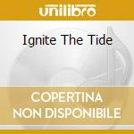 IGNITE THE TIDE cd musicale di KID EGO