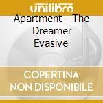 Dreamer evasive cd musicale di Apartments
