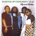 Sly And Robbie - Master Of Ceremony Dub cd musicale di SLY & ROBBIE