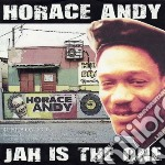 JAH IS THE ONE                            cd musicale di Horace Andy