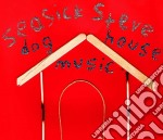 Seasick Steve - Dog House Music cd musicale di Steve Seasick