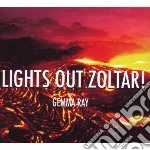 LIGHTS OUT ZOLTAR!                        cd musicale di Ray Gemma