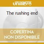 The rushing end cd musicale