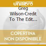 Credit to the edit 2 cd musicale di Greg Wilson