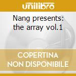 Nang presents: the array vol.1 cd musicale di Artisti Vari