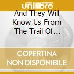 And They Will Know Us From The Trail Of Avant cd musicale di Artisti Vari