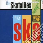 CD - SKATALITES - Play Ska cd musicale di SKATALITES