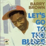 (LP VINILE) LET'S GO TO THE BLUES                     lp vinile di Barry Brown