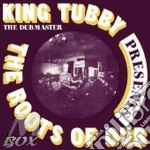 King Tubby - Roots Of Dub cd musicale di Tubby King