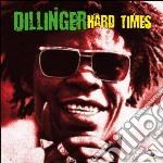 Hard times cd musicale di Dillinger