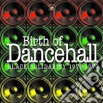 Birth Of Dancehall: Black Solidarity 1976-1979 cd musicale di Artisti Vari