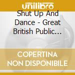 GREAT BRITISH  (BOX 3 CD) cd musicale di SHUT UP AND DANCE