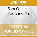 (3cd) you send me cd musicale di Sam Cooke