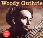 (3cd) troubadour cd musicale di Guthrie Woody