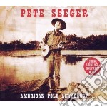 (3cd) american folk anthology cd musicale di Pete Seeger