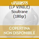 (LP VINILE) Soultrane (180gr) lp vinile di John Coltrane