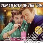 TOP 10 HITS OF THE '50S: 50 ORIGINAL CHA cd musicale di Artisti Vari