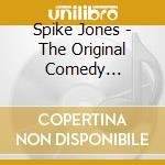 The original comedy classics (2cd) cd musicale di Spike Jones