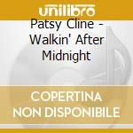 Walkin' after midnight (2cd) cd musicale di Patsy Cline
