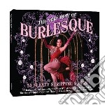 The very best of burlesque (2cd) cd musicale di Artisti Vari
