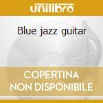 Blue jazz guitar cd musicale di Artisti Vari