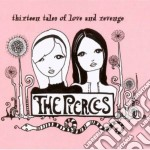 Pierces - Thirteen Tales Of Love And Revenge cd musicale di THE PIERCES