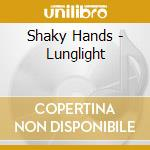 Lunglight cd musicale di Hands Shaky