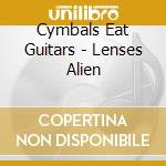 Cymbals Eat Guitars - Lenses Alien cd musicale di Cymbals eat guitars