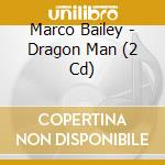 Dragon man cd musicale di Marco Bailey