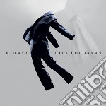 Paul Buchanan - Mid Air cd musicale di Paul Buchanan