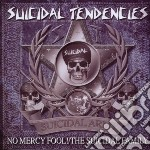 Suicidal Tendencies - No Mercy Fool!/the Suicidal Family cd musicale di Tendencies Suicidal